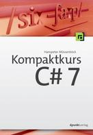 Hanspeter Mössenböck: Kompaktkurs C# 7
