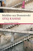 Atiq Rahimi: Maldito sea Dostoievski