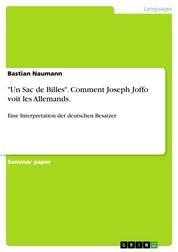 """""""Un Sac de Billes"""". Comment Joseph Joffo voit les Allemands. - Eine Interpretation der deutschen Besatzer"""