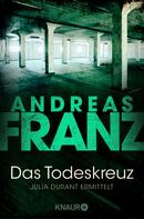 Andreas Franz: Das Todeskreuz ★★★★