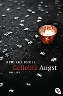 Rebekka Knoll: Geliebte Angst ★★★★