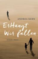 Andrea Kern: ErHängt. Wir fallen ★★★★★