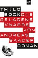 Thilo Bock: Die geladene Knarre von Andreas Baader ★★★