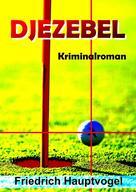 Friedrich Hauptvogel: DJEZEBEL