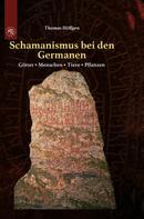 Thomas Höffgen: Schamanismus bei den Germanen
