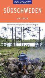 POLYGLOTT on tour Reiseführer Südschweden - 16 individuelle Touren durch die Region