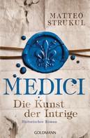Matteo Strukul: Medici - Die Kunst der Intrige ★★★★