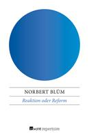 Norbert Blüm: Reaktion oder Reform