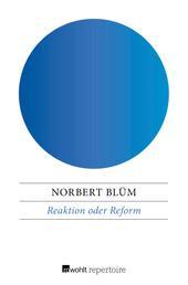 Reaktion oder Reform - Wohin geht die CDU?
