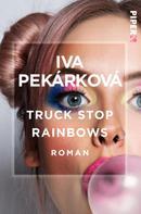 Iva Pekárková: Truck Stop Rainbows ★★