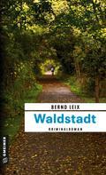 Bernd Leix: Waldstadt ★★★★