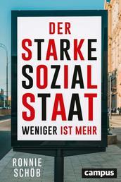 Der starke Sozialstaat - Weniger ist mehr