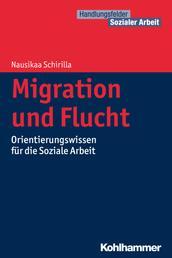 Migration und Flucht - Orientierungswissen für die Soziale Arbeit