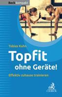 Tobias Kuhn: Topfit ohne Geräte! ★★