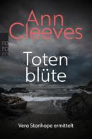 Ann Cleeves: Totenblüte ★★★★
