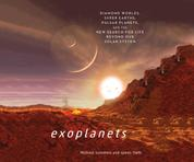 Exoplanets - Diamond Worlds, Super Earths, Pulsar Planets, and the New Search for Life Beyond Our Solar System (Unabridged)
