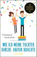 Thomas Kausch: Wie ich meine Tochter durchs Abitur brachte ★★★