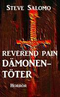 Steve Salomo: Reverend Pain: Dämonentöter