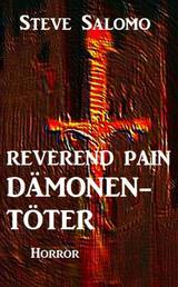 Reverend Pain: Dämonentöter - Band 1 der Cassiopeiapress Horror-Serie