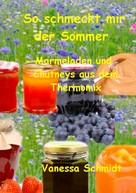 Vanessa Schmidt: So schmeckt mir der Sommer