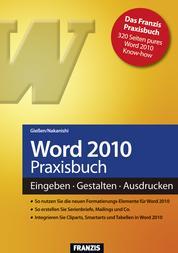 Word 2010 Praxisbuch - Eingeben - Gestalten - Ausdrucken
