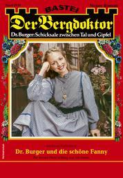 Der Bergdoktor 2047 - Heimatroman - Dr. Burger und die schöne Fanny