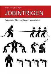 Jobintrigen - Erkennen. Durchschauen. Abwehren.