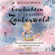 Geschichten aus dem magischen Zauberwald - Eine Reise für hochsensible Kinder zur Stärkung der Resilienz