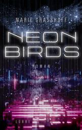 Neon Birds - Roman