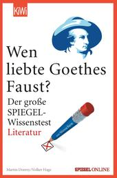 """Wen liebte Goethes """"Faust""""? - Der große SPIEGEL-Wissenstest Literatur"""