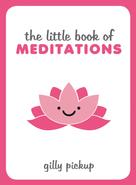 Gilly Pickup: The Little Book of Meditations