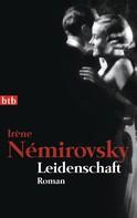 Irène Némirovsky: Leidenschaft