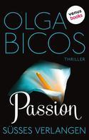 Olga Bicos: Passion - Süßes Verlangen ★★★★