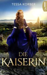 Die Kaiserin - Historischer Roman