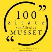 100 Zitate von Alfred de Musset - Sammlung 100 Zitate