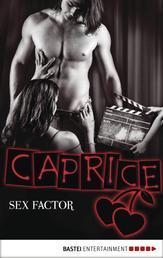 SEX FACTOR - Caprice - Erotikserie