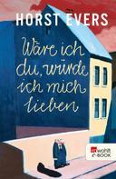 Horst Evers: Wäre ich du, würde ich mich lieben ★★★★