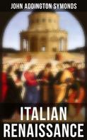 John Addington Symonds: Italian Renaissance