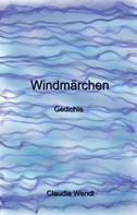 Claudia Wendt: Windmärchen