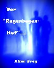 """Der """"Regenbogenhof"""" - Wahrheit oder Lüge?"""