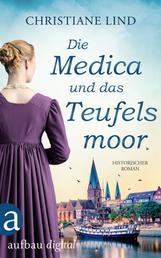 Die Medica und das Teufelsmoor - Historischer Roman