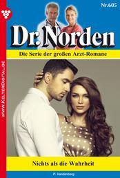 Dr. Norden 605 – Arztroman - Nichts als die Wahrheit