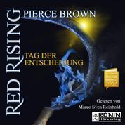 Tag der Entscheidung - Red Rising 3 (Ungekürzt)
