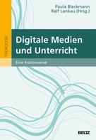 Paula Bleckmann: Digitale Medien und Unterricht