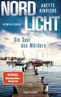 Anette Hinrichs: Nordlicht - Die Spur des Mörders ★★★★★