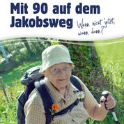 Oma Toppelreiter - Mit 90 auf dem Jakobsweg