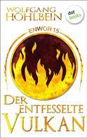 Wolfgang Hohlbein: Enwor - Band 15: Der entfesselte Vulkan ★★★★
