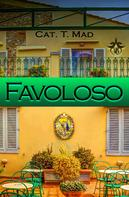 Cat T. Mad: Favoloso ★★★★