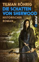 Die Schatten von Sherwood - Historischer Roman