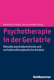 Psychotherapie in der Geriatrie - Aktuelle psychodynamische und verhaltenstherapeutische Ansätze